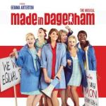 "...or take yourselves out for a fantastic night at the theatre with tickets to ""Made in Dagenham""."